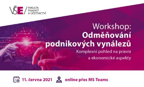 Workshop: Odměňování podnikových vynálezů (Komplexní pohled na právní a ekonomické aspekty) 11.6.2021