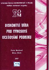 Maříková, P. - Mařík, M.: Diskontní míra pro výnosové oceňování podniku