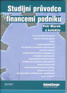 Marek, M. a kol.: Studiuní průvodce financemi podniku